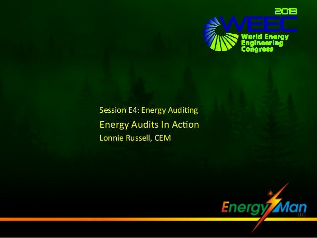 Session	   E4:	   Energy	   Audi1ng	     Energy	   Audits	   In	   Ac1on	    Lonnie	   Russell,	   CEM