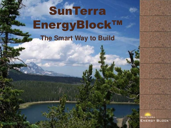 SunTerraEnergyBlock™ The Smart Way to Build