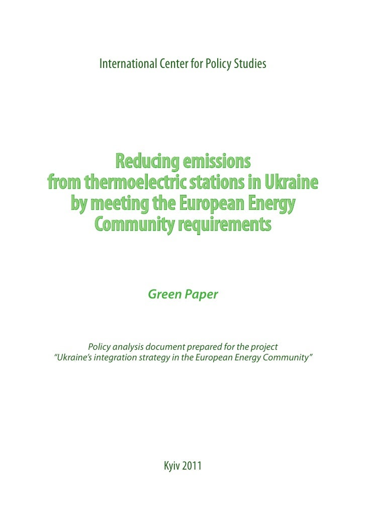 International Center for Policy Studies         Reducing emissionsfrom thermoelectric stations in Ukraine   by meeting the...