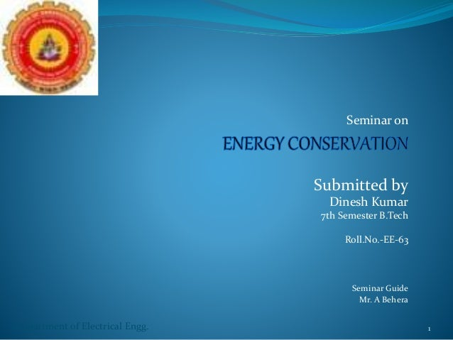 Seminar on Submitted by Dinesh Kumar 7th Semester B.Tech Roll.No.-EE-63 Seminar Guide Mr. A Behera Department of Electrica...
