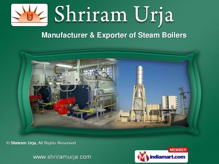 Manufacturer & Exporter of Steam Boilers