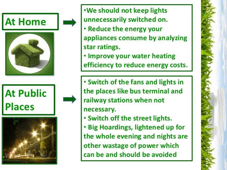 saving electrical energy essay 10 easy ways to save on energy at home 75 percent of the electricity used to power home electronics is consumed while the products are turned off.