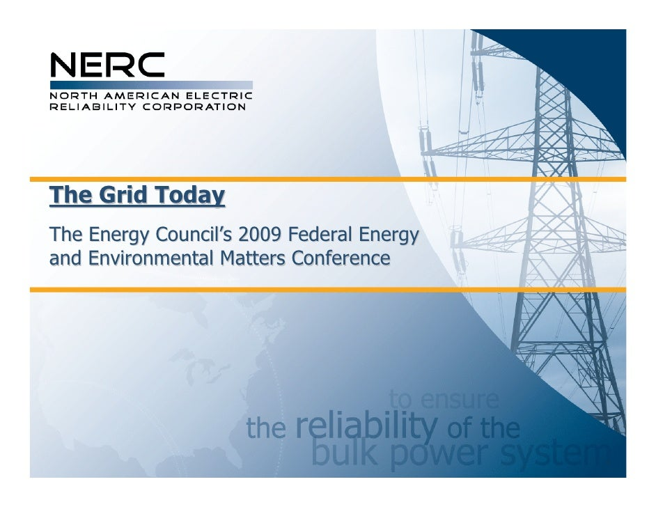 The Grid Today The Energy Council's 2009 Federal Energy and Environmental Matters Conference