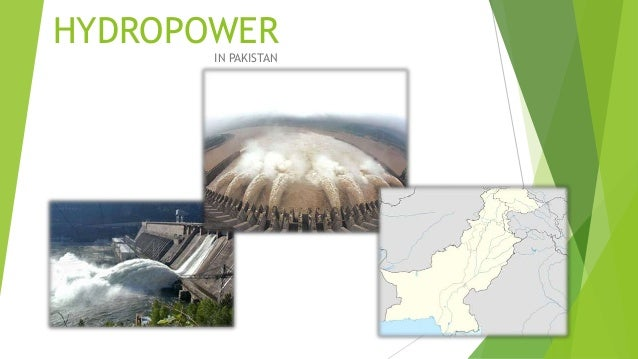 scope of hydro energy in pakistan Renewable energy options for pakistan including solar, wind and hydropower   and identification of potential sites for hydropower projects this study will aid.