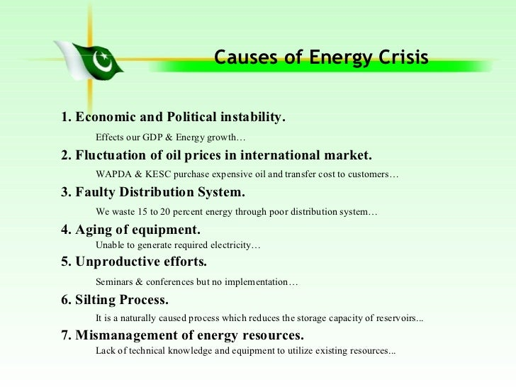 essay on power crisis in pakistan The country is facing the worst power crisis of its history where the total generation stands at 10,000-11,000 mw (megawatts) against the demand of 14,500 mw per day however the installed capacity of power generation stands at 22,500 mw which cannot be tapped.