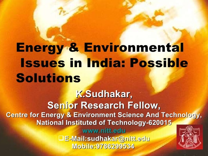 <ul><li>K.Sudhakar, </li></ul><ul><li>Senior Research Fellow, </li></ul><ul><li>Centre for Energy & Environment Science An...