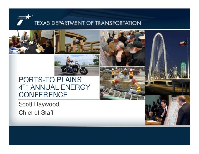 PORTS-TO PLAINS4TH ANNUAL ENERGYCONFERENCEScott HaywoodChief of Staff