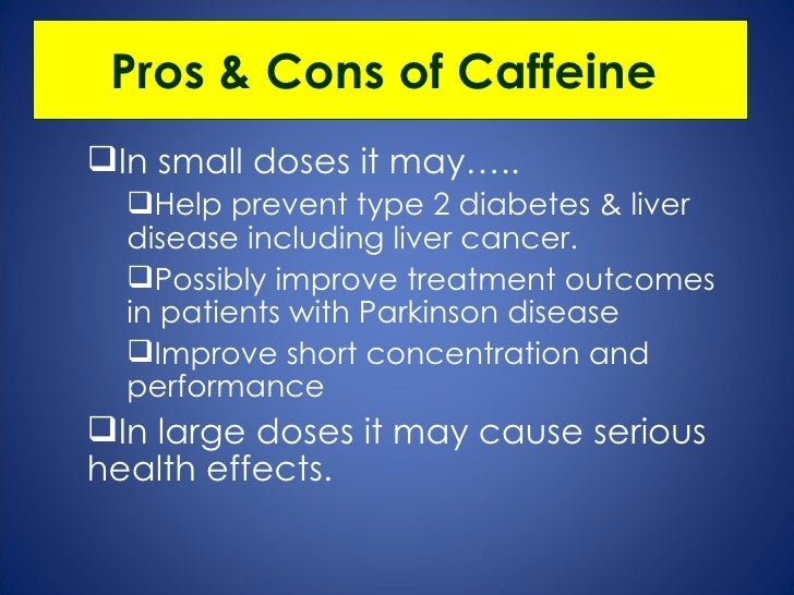 disadvantage of caffeine And people who are intolerant to caffeine suffer further – they experience the  symptoms even with little amounts of caffeine (or green tea,.