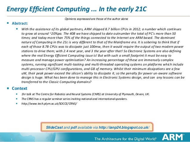 Energy Efficient Computing ... In the early 21C   Abstract:      Opinions expressed are those of the author alone  With...