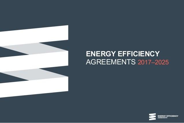 ENERGY EFFICIENCY AGREEMENTS 2017–2025