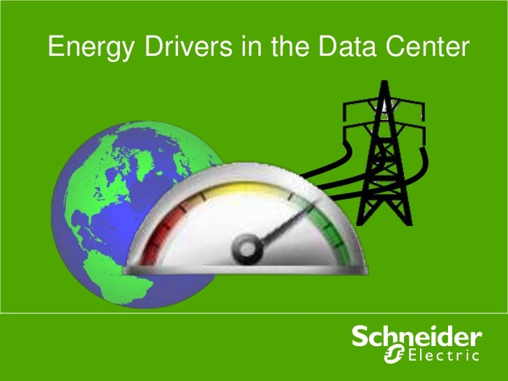 Energy Drivers in the Data Center