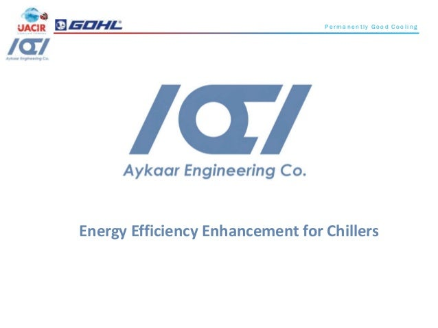 Permanently Good Cooling Energy Efficiency Enhancement for Chillers