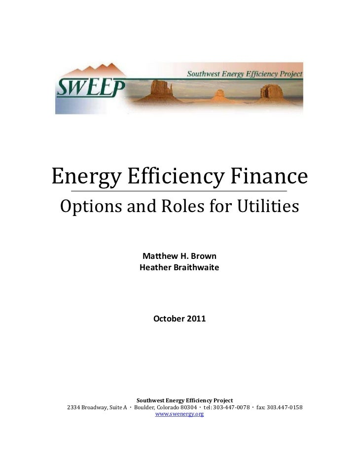 Energy Efficiency FinanceOptions and Roles for Utilities                            Matthew H. Brown                      ...