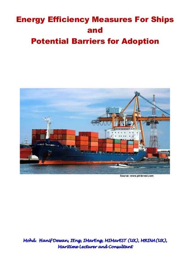 Energy Efficiency Measures For Ships and Potential Barriers for Adoption Source: www.pinterest.com Mohd. Hanif Dewan, IEng...