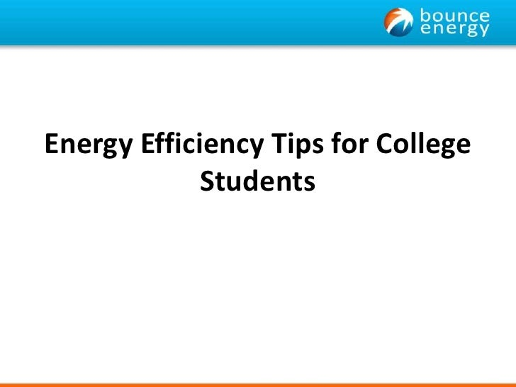 Energy Efficiency Tips for College Students <br />