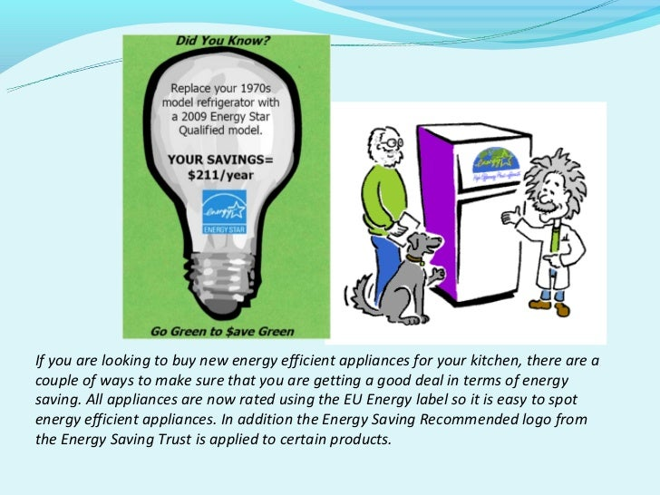 energy efficient appliances Learn how to take advantage of programs available for your energy-efficient products and appliances these tools and more will help you save on your energy bill.