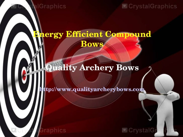 Energy Efficient Compound            Bows  Quality Archery Bows http://www.qualityarcherybows.com