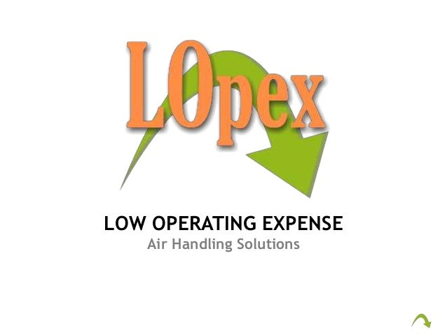LOW OPERATING EXPENSE Air Handling Solutions