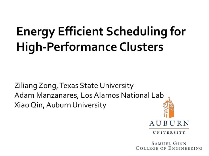 Energy Efficient Scheduling for High-Performance Clusters<br />ZiliangZong, Texas State University <br />Adam Manzanares, ...