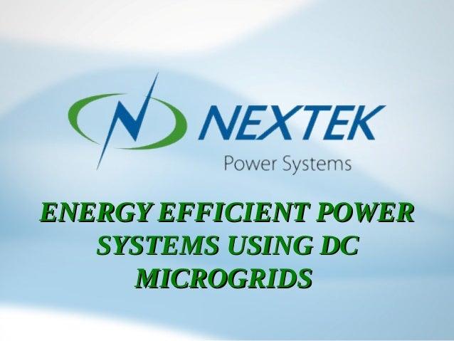 ENERGY EFFICIENT POWERENERGY EFFICIENT POWERSYSTEMS USING DCSYSTEMS USING DCMICROGRIDSMICROGRIDS