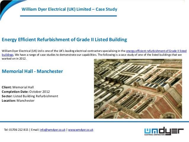 William Dyer Electrical (UK) Limited – Case StudyEnergy Efficient Refurbishment of Grade II Listed BuildingWilliam Dyer El...