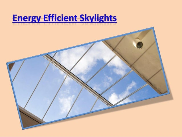 Energy efficient skylights for Skylight net login