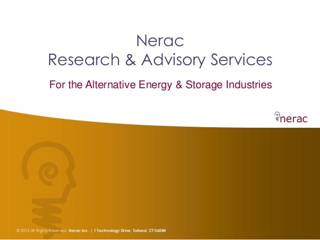 Nerac                Research & Advisory Services                 For the Alternative Energy & Storage Industries© 2013 Al...