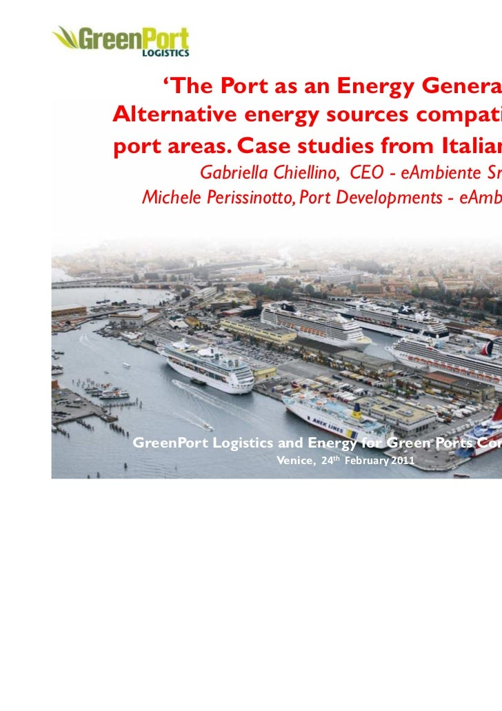 'The Port as an Energy Generator'Alternative energy sources compatible withport areas. Case studies from Italian Ports.   ...