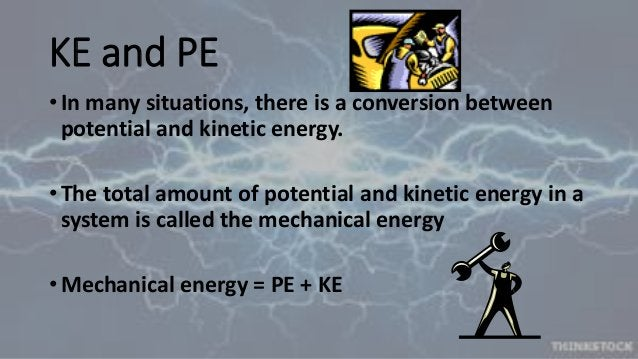 Mechanical Energy • Mechanical energy is due to the position and motion of the object. • What happens to the mechanical en...