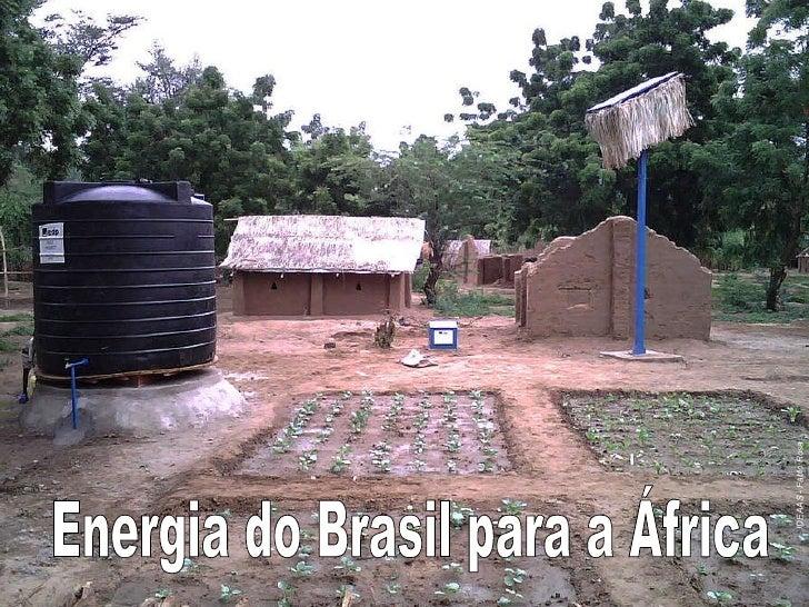 Energia do Brasil para a África IDEAAS - Fábio Rosa