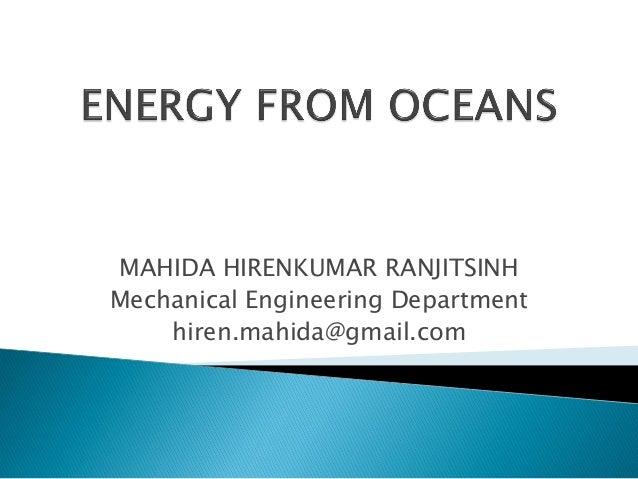 MAHIDA HIRENKUMAR RANJITSINH Mechanical Engineering Department hiren.mahida@gmail.com