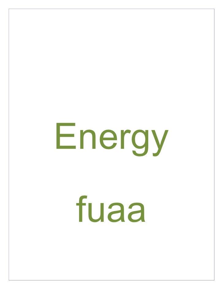 Energy  fuaa<br />Slogan:<br />Lo importante es dar el extra<br /> <br />Misión<br />Nuestra misión es crear un producto c...