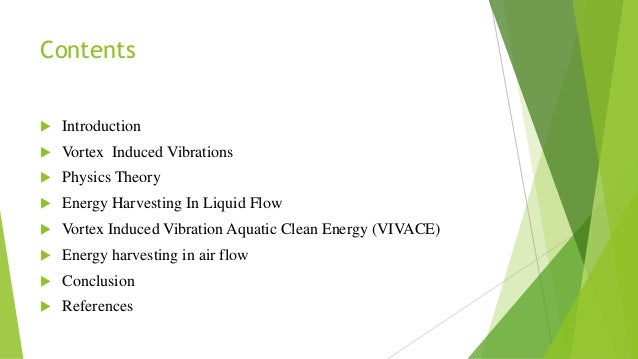 vortex induce vibration The massive oceanic surface currents that exist on earth today are one of many unused reservoirs of energy that we could tap into their total output of energy has been estimated at.