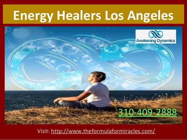 Visit: http://www.theformulaformiracles.com/ Energy Healers Los Angeles 310-409-2888