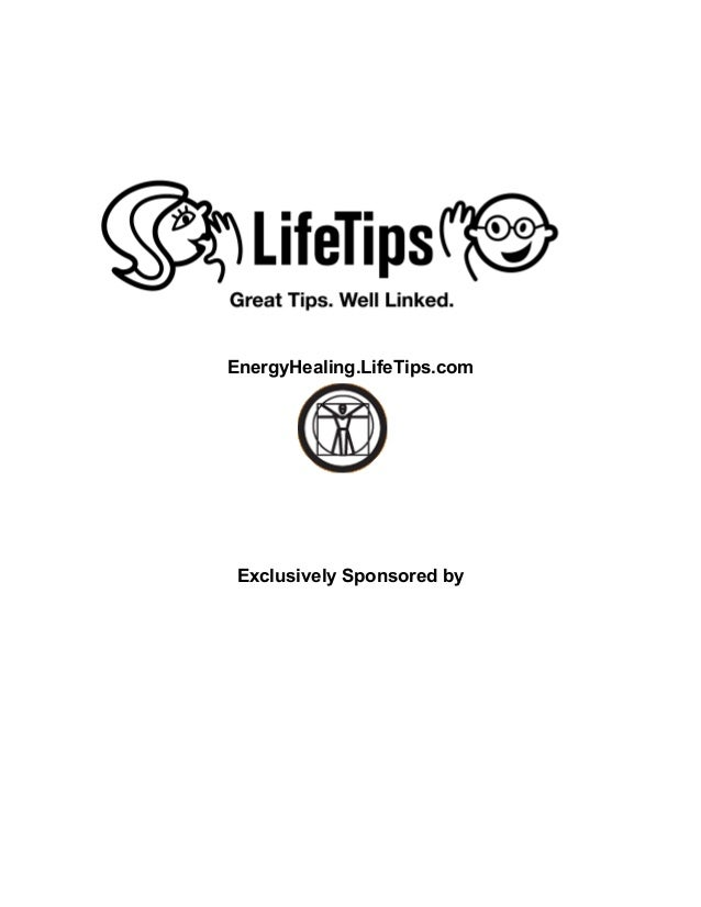 EnergyHealing.LifeTips.com Exclusively Sponsored by