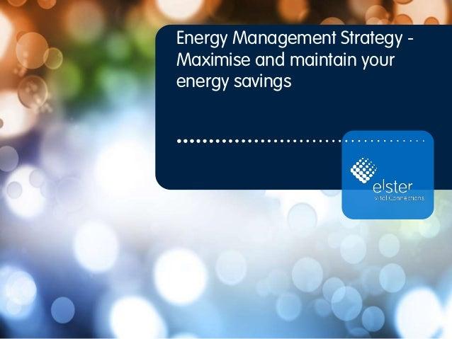 Energy Management Strategy - Maximise and maintain your energy savings  Qfiliflifldvl-IIIOQO C I C O O O O Q o o o o o o u - ...