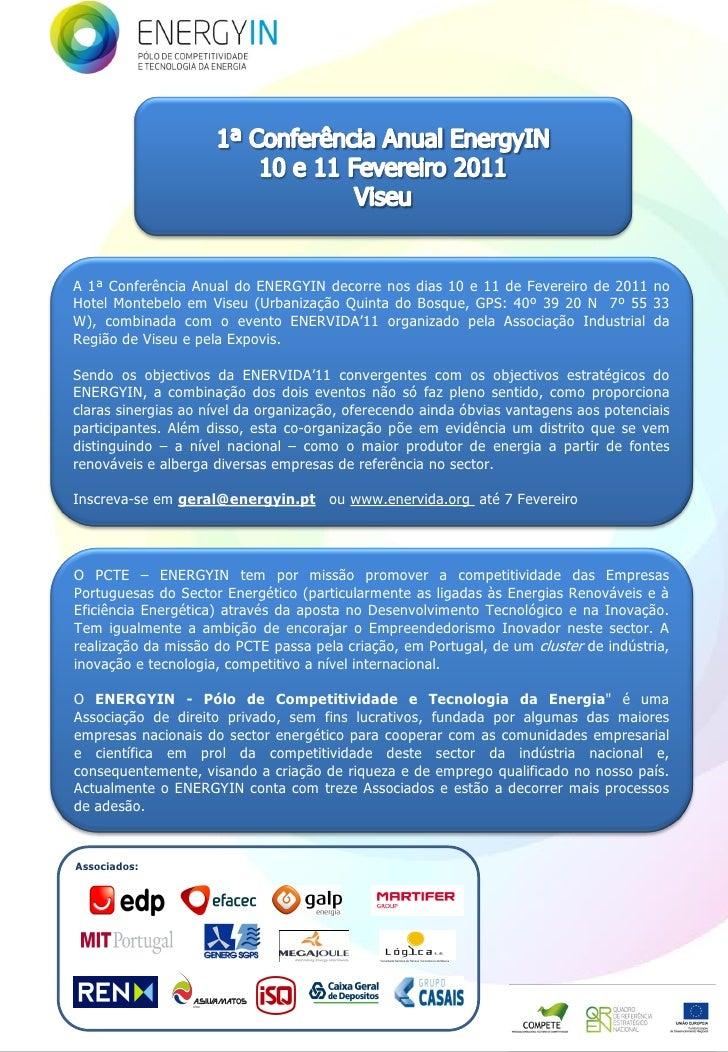 A 1ª Conferência Anual do ENERGYIN decorre nos dias 10 e 11 de Fevereiro de 2011 noHotel Montebelo em Viseu (Urbanização Q...
