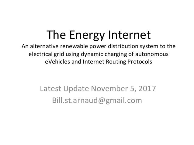 The Energy Internet An alternative renewable power distribution system to the electrical grid using dynamic charging of au...