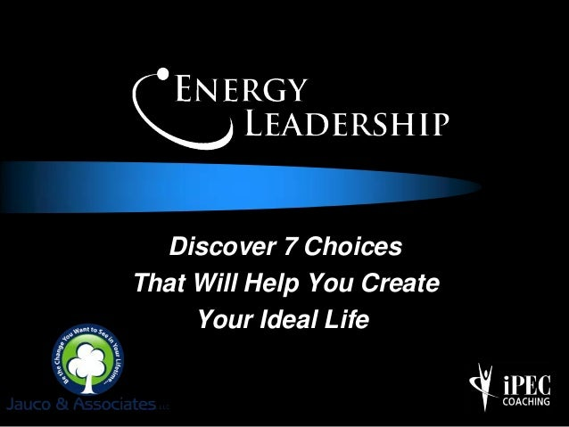 Discover 7 ChoicesThat Will Help You CreateYour Ideal Life