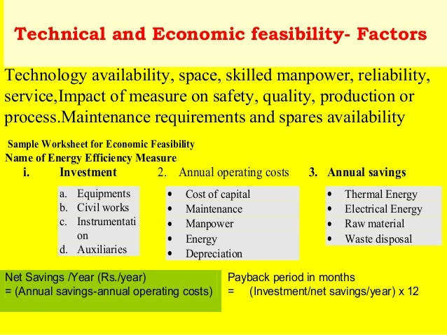 Technical and Economic feasibility- Factors Technology availability, space, skilled manpower, reliability, service,Impact ...