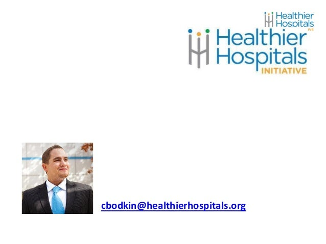The  Healthier  Hospitals  Ini0a0ve   and  Energy  in  Healthcare   Christopher  Bodkin   Healthier  ...