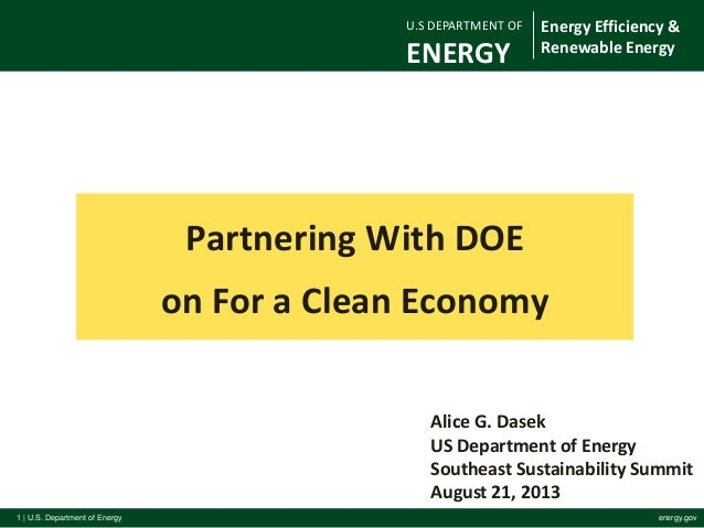 1   U.S. Department of Energy energy.gov Partnering With DOE on For a Clean Economy For Official DOE Use Only Alice G. Das...