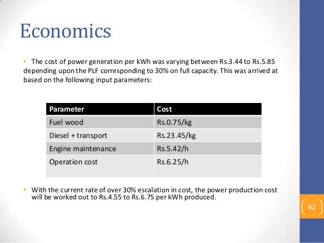 Economics • The cost of power generation per kWh was varying between Rs.3.44 to Rs.5.85 depending upon the PLF correspondi...