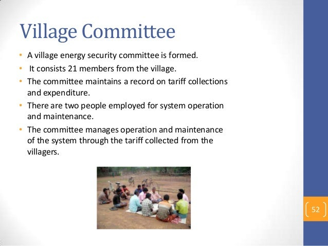 Village Committee • A village energy security committee is formed. • It consists 21 members from the village. • The commit...