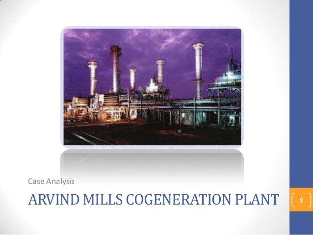 ARVIND MILLS COGENERATION PLANT Case Analysis 8
