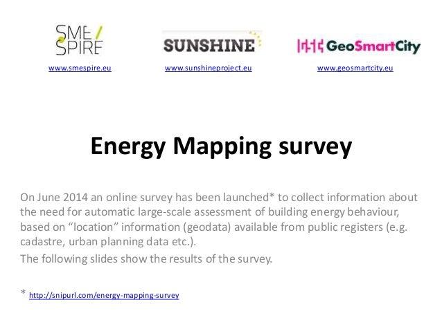 www.smespire.eu www.sunshineproject.eu www.geosmartcity.eu  Energy Mapping survey  On June 2014 an online survey has been ...