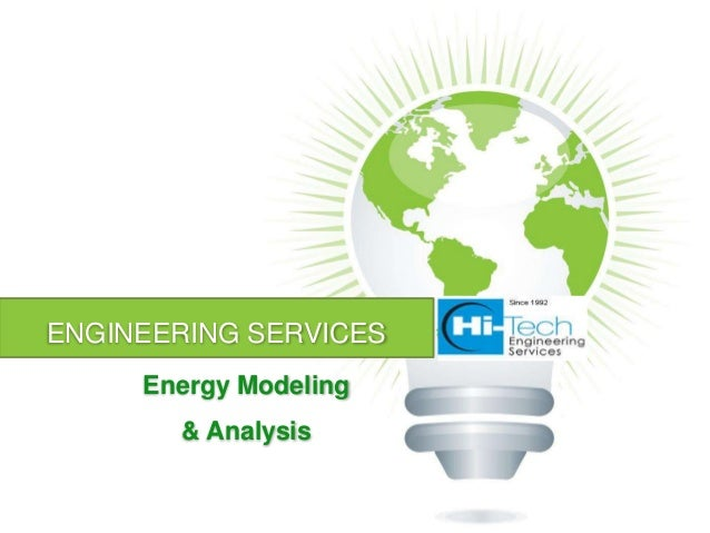 ENGINEERING SERVICES     Energy Modeling       & Analysis