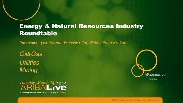 Energy & Natural Resources Industry Roundtable Interactive open-format discussion for all the attendees from  Oil&Gas Util...