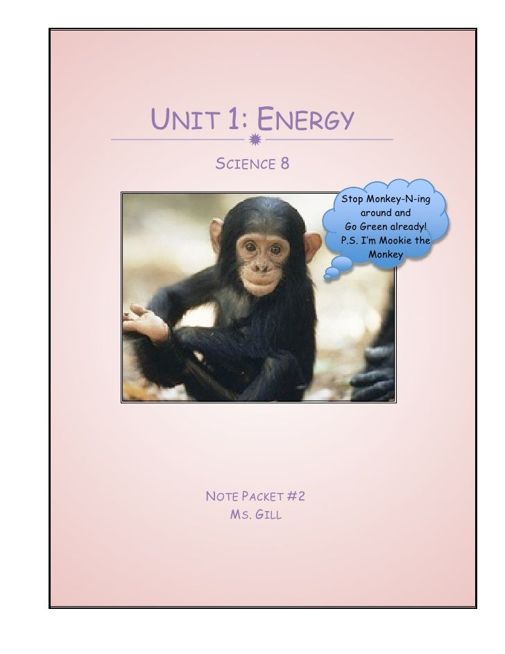 UNIT 1: ENERGY              SCIENCE 8                      Stop Monkey-N-ing                          around and         ...