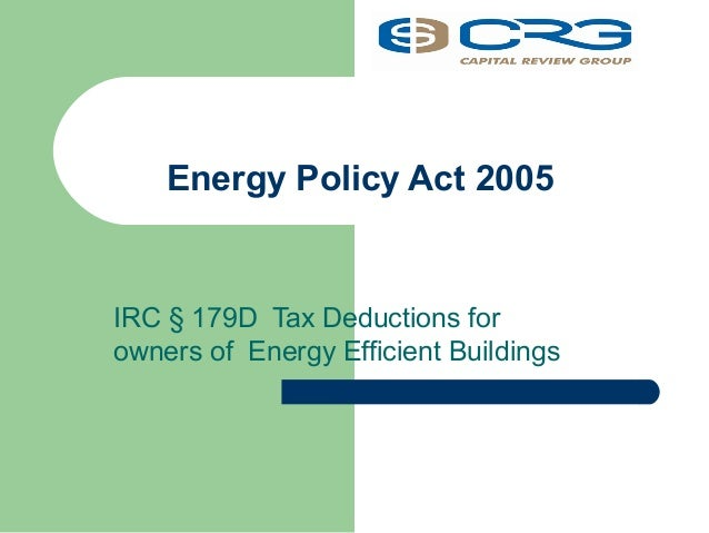 Energy Policy Act 2005 IRC § 179D Tax Deductions for owners of Energy Efficient Buildings